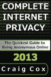 Complete Internet Privacy: The Quickest Guide to Being Anonymous Online on Amazon